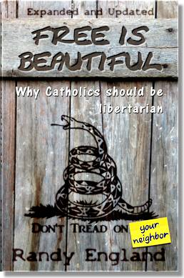 Graphic showing the cover of Free is Beautiful: Why Catholics should be libertarian